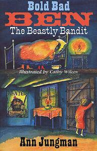 Bold Bad Ben: The Beastly Bandit,Jungman, Ann,Excellent Book mon0000044712