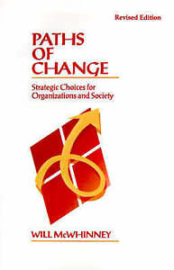 Paths of Change Revised Edition Strategic Choices for Organizations and Socie - Rossendale, United Kingdom - Paths of Change Revised Edition Strategic Choices for Organizations and Socie - Rossendale, United Kingdom