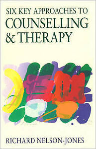 Six Key Approaches to Counselling and Therapy, Richard Nelson-Jones, Very Good B