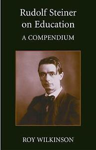RUDOLF STEINER ON EDUCATION: A COMPENDIUM., Wilkinson, Roy., Used; Very Good Boo