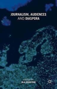 Journalism, Audiences and Diaspora by Ogunyemi, O. -Hcover