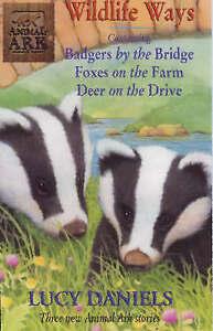 Animal Ark Wildlife Ways:  Foxes on the Farm ,  Badgers by the Bridge ,  Deer on