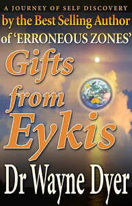 Dyer, Wayne, Dr.-Gifts From Eykis