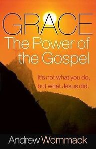 Grace Power Gospel It's Not What You Do But What Je by Wommack Andrew -Paperback