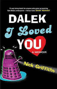 Dalek I Loved You, Griffiths, Nick, New Book