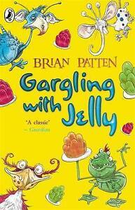 Gargling with Jelly: A Collection of Poems, Patten, Brian, Good Book