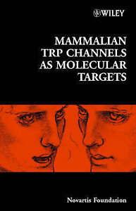 Mammalian TRP Channels as Molecular Targets,  Novartis Foundation
