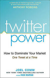 """""""AS NEW"""" Twitter Power: How to Dominate Your Market One Tweet at a Time, Burge,"""