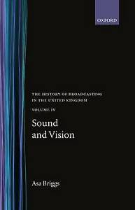 The History of Broadcasting in the United Kingdom, Volume IV: Sound &-ExLibrary