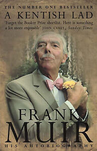 A-Kentish-Lad-His-Autobiography-by-Frank-Muir-Paperback-1998