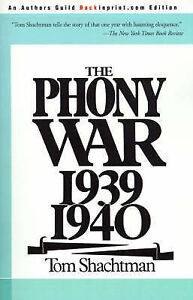 NEW The Phony War: 1939-1940 by Tom Shachtman