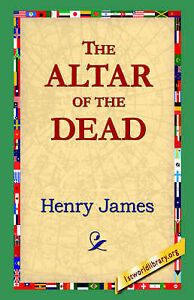 NEW The Altar of the Dead by Henry Jr. James