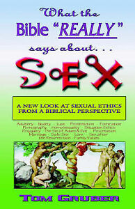 What the Bible Really Says about Sex by Gruber, Tom -Paperback