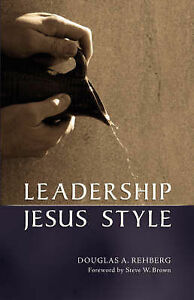 Leadership Jesus Style by Rehberg, Douglas A. -Paperback