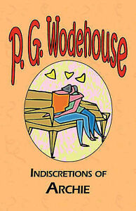 NEW Indiscretions of Archie (Manor Wodehouse Collection) by P. G. Wodehouse