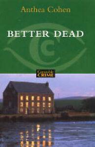 Better Dead Anthea Cohen Very Good Book