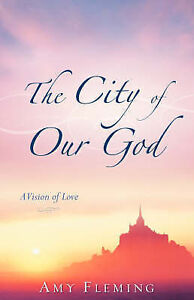The City of Our God by Fleming, Amy -Paperback
