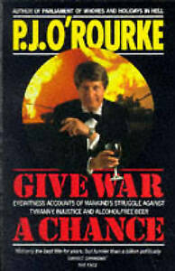 Give War a Chance: Eyewitness Accounts of Mankind's Struggle Against Tyranny,...