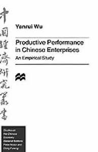 Productive Performance of Chinese Enterprises: An Empirical Study (Studies on th