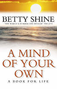 A Mind of Your Own by Betty Shine (Hardback, 1998)
