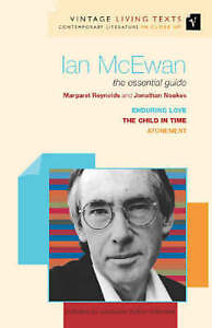 Ian McEwan: The Essential Guide by Reynolds, Margaret, Noakes, Jonathan