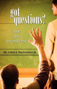 Got Questions? by Pantuosco, Louis J., Jr. -Paperback