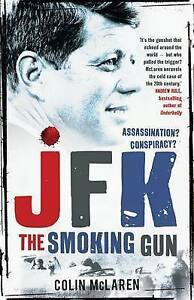 JFK The Smoking Gun by Colin McLaren Paperback 2016 - Norwich, United Kingdom - JFK The Smoking Gun by Colin McLaren Paperback 2016 - Norwich, United Kingdom