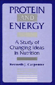 Protein and Energy: A Study of Changing Ideas in Nutrition by Carpenter, Kennet
