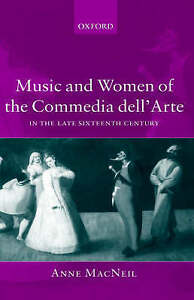 NEW Music and Women of the Commedia dell'Arte in the Late Sixteenth Century