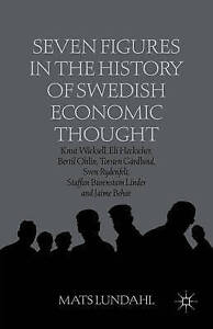 Seven Figures in the History of Swedish Economic Thought: Knut Wi by Lundahl, M.