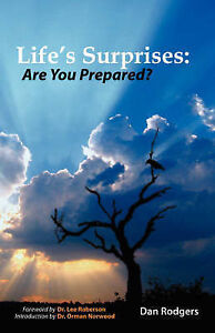 Life's Surprises: Are You Prepared? by Rodgers, Daniel -Paperback