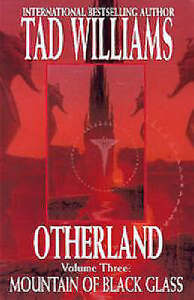 Otherland: Bk. 3: Mountain of Black Glass by Tad Williams (Hardback, 1999)