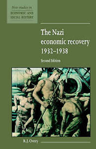 The Nazi Economic Recovery 1932-1938 (New Studies in Economic and-ExLibrary