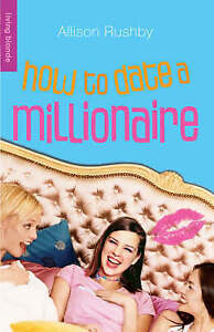 How to Date a Millionaire ' Rushby, Allison