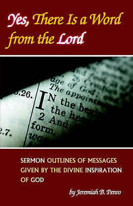Yes, There Is a Word from the Lord: Sermon Outlines of Messages Given by the Div