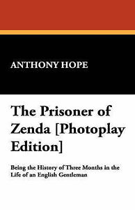 NEW The Prisoner of Zenda [Photoplay Edition] by Anthony Hope