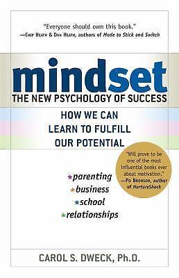 Mindset: The New Psychology of Success by Dweck, Carol S.