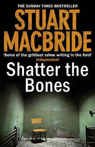 Shatter-the-Bones-Logan-Mcrae-Stuart-MacBride-Used-Good-Book