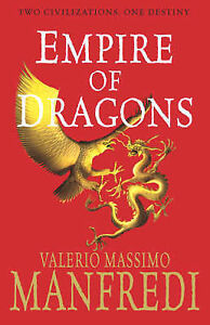 Empire of Dragons by Valerio Massimo Manfredi (Hardback, 2006)