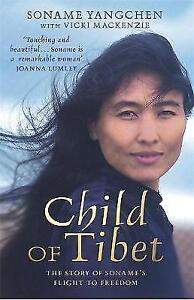 """VERY GOOD"" Child Of Tibet: The story of Soname's flight to freedom, Mackenzie,"