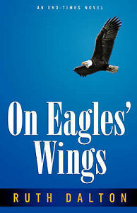 On Eagles' Wings by Dalton, Ruth