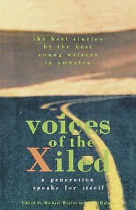 Voices of the Xiled: A Generation Speaks for Itself by