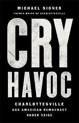 Cry Havoc, Signer, Michael,  Hardback