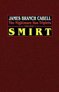 NEW Smirt: The Nightmare Has Triplets, Volume 1 by James Branch Cabell