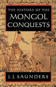 The History of the Mongol Conquests by J. J. Saunders (Paperback, 2001)