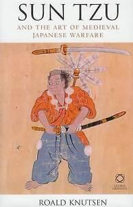 Sun Tzu and the Art of Medieval Japanese Warfare by Roald Knutsen (Hardback,...