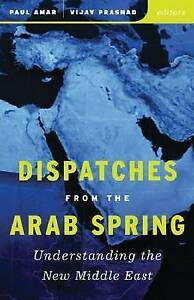 NEW Dispatches from the Arab Spring: Understanding the New Middle East