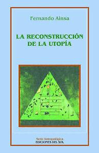 NEW La Reconstruccion De La Utopia (Spanish Edition) by Fernando Ainsa