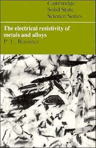 The Electrical Resistivity of Metals and Alloys (Cambridge Solid State Science S