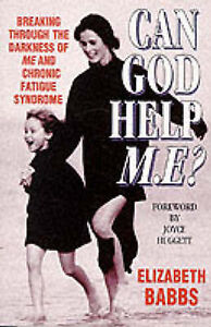 Can God Help M.E ? : Breaking through the darkness of M.E and Chronic Fatigue Sy